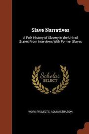 Slave Narratives by Work Projects Administration