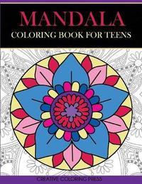 Mandala Coloring Book for Teens by Creative Coloring