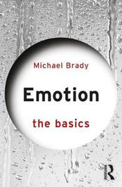 Emotion: The Basics by Michael Brady image