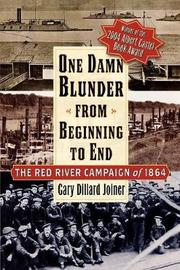 One Damn Blunder from Beginning to End by Gary Dillard Joiner