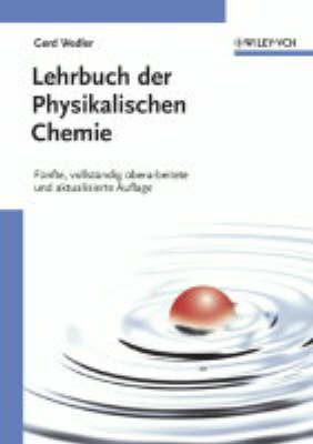 Lehrbuch Der Physikalischen Chemie: Funfte, Vollstandig Uberarbeitete Und Aktualisierte Auflage by G. Wedler image