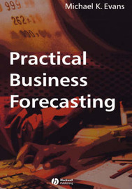 Practical Business Forecasting by Michael K Evans