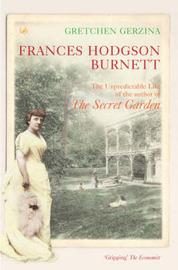 Frances Hodgson Burnett by Gretchen Gerzina image