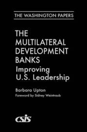 The Multilateral Development Banks by Barbara Upton