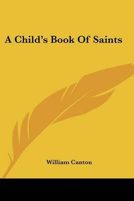 A Child's Book of Saints by William Canton image