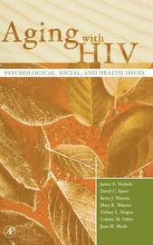 Aging with HIV by Janice E. Nichols