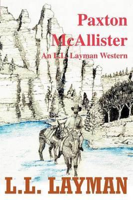Paxton McAllister: An L.L. Layman Western by L.L. Layman image