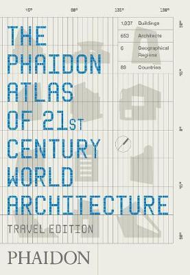 The Phaidon Atlas of 21st Century World Architecture by Phaidon Editors