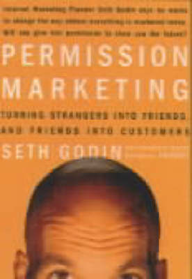 Permission Marketing: Strangers into Friends into Customers by Seth Godin image