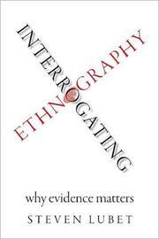 Interrogating Ethnography by Steven Lubet