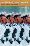 Modernizing Chinas Military by David Shambaugh