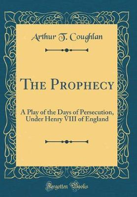 The Prophecy by Arthur T Coughlan