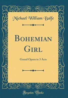 Bohemian Girl by Michael William Balfe image