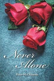 Never Alone by Rose McClammy