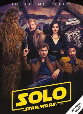 Solo: A Star Wars Story Ultimate Guide by Titan Magazines