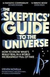 The Skeptics' Guide to the Universe by Steven Novella