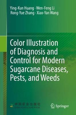 Color Illustration of Diagnosis and Control for Modern Sugarcane Diseases, Pests, and Weeds by Ying-Kun Huang image