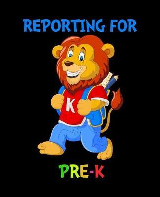 Reporting For Pre-K by Delsee Notebooks