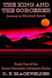 The King and the Sorcerer: Journey to Muotiko Bouvo by F. Blackwelder D. F. Blackwelder image