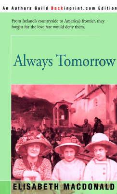 Always Tomorrow by Consultant Emeritus Elisabeth MacDonald (Guy's Hospital, London)