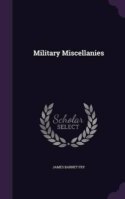 Military Miscellanies by James Barnet Fry image
