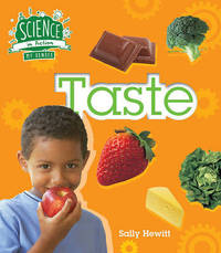 The Senses: Taste by Sally Hewitt