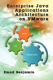 Enterprise Java Applications Architecture on Vmware by Emad Benjamin