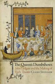 The Queen's Dumbshows by Claire Sponsler
