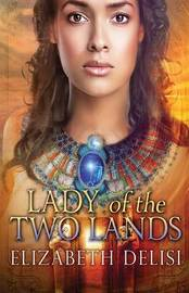 Lady of the Two Lands by Elizabeth Delisi