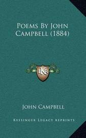 Poems by John Campbell (1884) by John Campbell