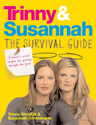 Trinny and Susannah the Survival Guide by Susannah Constantine
