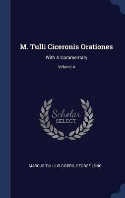 M. Tulli Ciceronis Orationes by Marcus Tullius Cicero