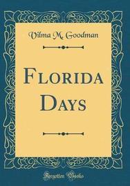Florida Days (Classic Reprint) by Vilma M Goodman image