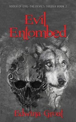 Evil Entombed by Edwina Groat