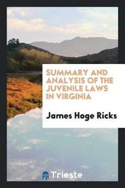 Summary and Analysis of the Juvenile Laws in Virginia by James Hoge Ricks image