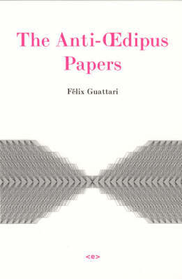 The Anti-OEdipus Papers by Felix Guattari image