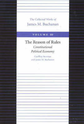Reason of Rules -- Consitiutional Political Economy by Geoffrey Brennan image