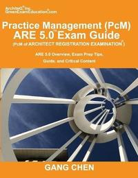 Practice Management (PcM) ARE 5.0 Exam Guide (Architect Registration Examination) by Gang Chen image