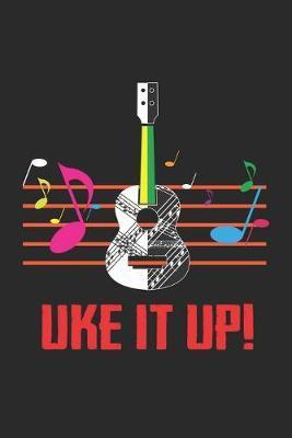Uke it Up! by Ukulele Publishing