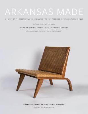 Arkansas Made, Volume 1 by Swannee Bennett