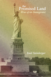 The Promised Land: Woes of an Immigrant by Emil Steinberger image