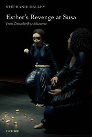 Esther's Revenge at Susa by Stephanie Dalley image