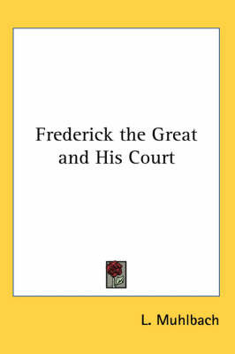 Frederick the Great and His Court by Louise Muhlbach image