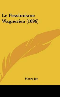 Le Pessimisme Wagnerien (1896) by Pierre Jay image