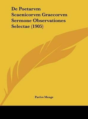 de Poetarvm Scaenicorvm Graecorvm Sermone Observationes Selectae (1905) by Pavlvs Menge image