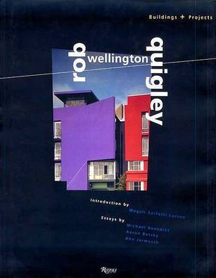 Rob Wellington Quigley: Buildings and Projects by Magali Sarfatti Larson