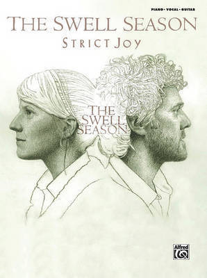 The Swell Season -- Strict Joy by The Swell Season