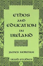 Ethos and Education in Ireland by James Norman