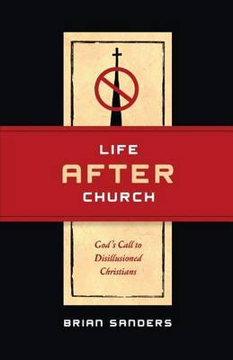Life After Church by Brian Sanders image