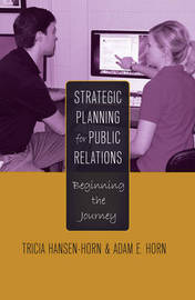 Strategic Planning for Public Relations by Tricia Hansen-Horn